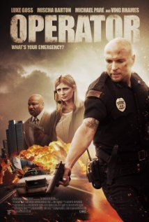 Operator (2015) When the daughter of veteran 911 call center operator Pamela (Mischa Barton), and her estranged husband Jeremy (Luke Goss), a Senior Police Officer, is kidnapped and held hostage, they are left desperate, with no choice but to follow the kidnapper's rules.