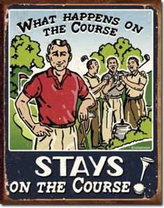 What Happens on the Golf Course Stays Distressed Retro Vintage Tin Sign by Poster Revolution,