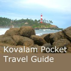 Kovalam Pocket Travel Guide by Bluworlds, http://www.amazon.com/dp/B00IRF2ANA/ref=cm_sw_r_pi_dp_F2Hftb09MPH98