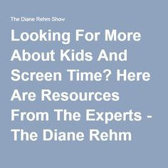 Looking For More About Kids And Screen Time? Here Are Resources From The Experts - The Diane Rehm Show