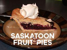 Saskatoon and Fruit Pies... an experiment of sorts. A wonderful experiment.