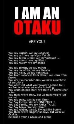 I'm an Otaku and proud to be<3