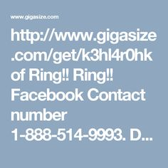 http://www.gigasize.com/get/k3hl4r0hkof   Ring!! Ring!! Facebook Contact number 1-888-514-9993. Don't be panic because of your Facebook issues. Instructional/consultation customer service. Live tutorials are available. Our experts are one step away from you just dial Facebook Contact number 1-888-514-9993 and get the remedy for your problems