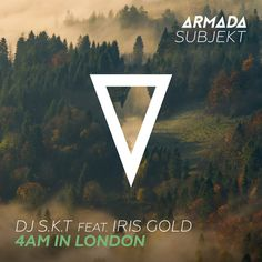 """""""4AM In London"""" by DJ S.K.T Iris Gold was added to my Top EDM playlist on Spotify"""