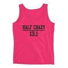 5da3aeda1700f Half Crazy 13.1 -Running tank top - Half Marathon tank