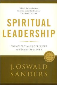 Spiritual Leadership: Principles of Excellence for Every Believer by J. Oswald Sanders Download