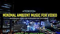 Instrumental music for your Youtube video. Perfect for videoblog, presentations, videomarketing. https://www.pond5.com/stock-music/45687150/tokyo.html?ref=argsound