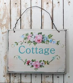 cottage sign, definitely going to paint over the one I have (which is lying under snow at the moment...)