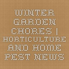 Winter Garden Chores | Horticulture and Home Pest News