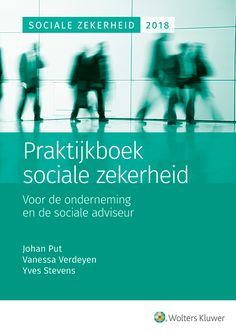 Praktijkboek sociale zekerheid 2018. Plaats: 349.3 SOCI