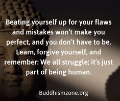 Beating yourself up for your flaws and mistakes won't make you perfect, and you don't have to be. Learn, forgive yourself, and remember_ We all struggle; it's just part of being human. Ispirational Quotes, Brave Quotes, Smart Quotes, The Way You Are, You Are Perfect, Forgiving Yourself, Make It Yourself, Mistake Quotes, Life Before You