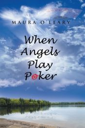 When Angels Play Poker by Maura Oleary - Free on Kindle Unlimited! Details at OnlineBookClub.org  @maura2655 @OnlineBookClub