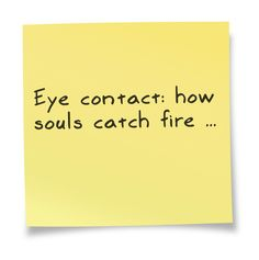 Notice how few people make eye contact.  I try to make as much eye contact as I can. it is a super zing....     Dr K