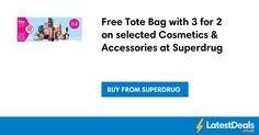 Free Tote Bag with 3 for 2 on selected Cosmetics & Accessories at Superdrug