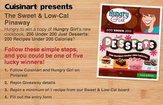 "Enter our ""Sweet & Low-Cal"" Pinaway for a chance to be one of 5 lucky winners of Hungry Girl's new 200 Under 200 Just Desserts cookbook! Click for more details. Dessert Cookbooks, Sweet And Low, 200 Calories, Food Blogs, Just Desserts, Giveaways, My Favorite Things, Eat, Board"