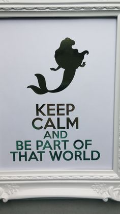Disney The Little Mermaid Ariel Keep Calm and Be Part of That World Foil Print, $20.00