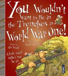 You Wouldn't Want to Be In the Trenches in World War One!... https://www.amazon.co.uk/dp/1909645222/ref=cm_sw_r_pi_dp_U_x_HEKWAb2FXDGVC
