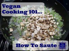 How To Saute... Vegan Cooking 101