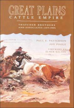 Great Plains Cattle Empire: Thatcher Brothers and Associates, 1875-1945 by Paul E. Patterson http://www.amazon.com/dp/0896723976/ref=cm_sw_r_pi_dp_uNXVub1B7ZKVS