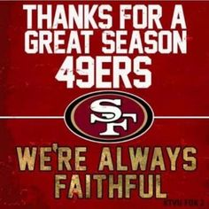 Win or lose I'm a Niner fan till the end. 49ers Quotes, 49ers Memes, Sf Forty Niners, Sf Niners, Nfl 49ers, 49ers Fans, Packers Nfl, Niners Girl, 49ers Pictures