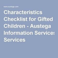 Characteristics Checklist for Gifted Children - Austega Information Services