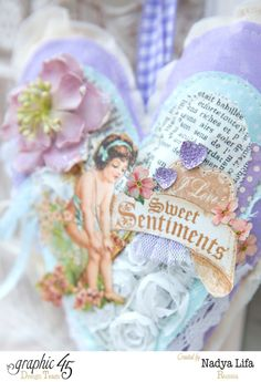 """Sweet Sentiments"" fabric heart by Nadya #graphic45"