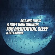 Relaxing Music & Soft Rain Sounds For Meditation, Sleep & Relaxation, by Music2Meditate.org