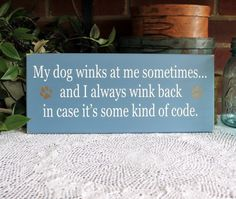 24 Hilarious Signs That Every Dog Owner Needs To See, #12 Is True In My Home.