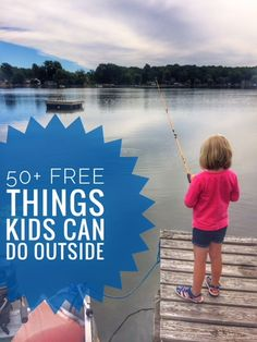 Get the kids outside and exploring with this list of 50+ free things to do!