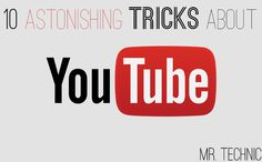 10 Amazing and unknown youtube tricks that are very useful in browsing youtube videos and downloading it. Stay tuned Mr. Technic for more latest updates.