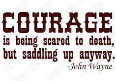 JOHN WAYNE COURAGE IS BEING Vinyl Wall Quote Decal NEW | eBay