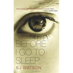 Before I go to sleep - S J Watson  Read in April 2012