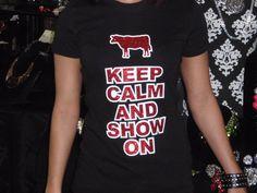 Keep Calm and Show On tee Steer tee Ag tee by BlingByMKD on Etsy, $25.00