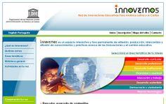 Nombre del proyecto: Diseño y desarrollo de sitio web Red Innovemos.  Estado a la fecha: Implementado y Funcionando.  Descripción: Diseño y desarrollo de sitio web con administrador de contenidos, donde se puede encontrar toda la información de la Red Innovemos de la Unesco.