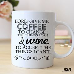Lord, Give Me Coffee to Change the Things I can