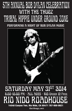 The THUGZ do Dylan like no other band. Saturday, May 31, 6-10 p.m. $10.