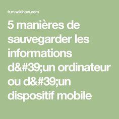5 manières de sauvegarder les informations d'un ordinateur ou d'un dispositif mobile