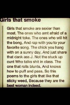 Girls that smoke weed are better! Stoner Quotes, Weed Humor, Weed Facts, Mj Quotes, Stoner Humor, Medical Marijuana, Frases, Jokes, Thoughts