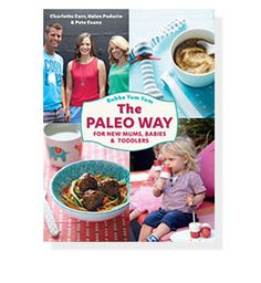 Bubba Yum Yum The Paleo Way for New Mums, Babies and Toddlers