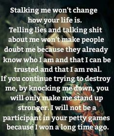 At least I didn't chase a married man , that had a pregnant wife! You started messing with me & his son. Unspeakable methods web from a evil narcissist! The Words, Stalker Quotes, Telling Lies, Narcissistic Sociopath, Narcissistic Behavior, Emotional Abuse, Emotional Intelligence, My Guy, True Quotes