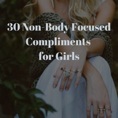 30 Compliments for Girls That Don't Mention Their Bodies Compliments For Girls, Putting Others First, Mental Health Awareness Month, Body Confidence, Beautiful Mind, Great Friends, Self Love, Lifestyle Blog, How To Look Better