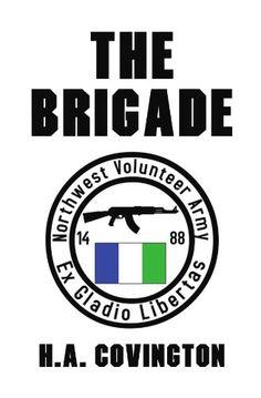 The Brigade by H.A. Covington,http://www.amazon.com/dp/1436328020/ref=cm_sw_r_pi_dp_hI5dtb16W0YBKQXN