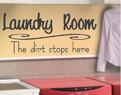 Laundry  the dirt stops here Vinyl Lettering by itswritteninvinyl, $10.00