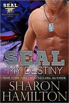 SEAL My Destiny: SEAL Brotherhood #5 (SEAL Brotherhood Series Book 6), Sharon Hamilton - Amazon.com