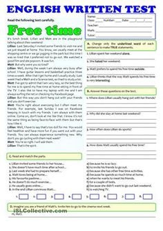 This simple test is about teens' free time activities. It includes reading comprehension, vocabulary, grammar and a written task. Totally editable. Key is included.For a listening practice on the same topic go to:https://en.islcollective.com/resources/printables/worksheets_doc_docx/my_hobbies_-_listening_test_a1-a2/verbs-action-verbs/91866 - ESL worksheets