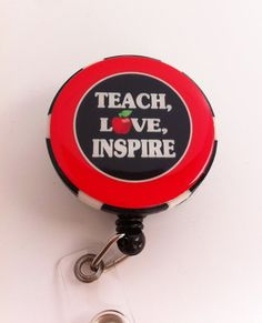 Teacher Teach, Love, Inspire Badge Holder with Retractable Reel, Keychain, Pin, or Necklace, Gift for Teacher