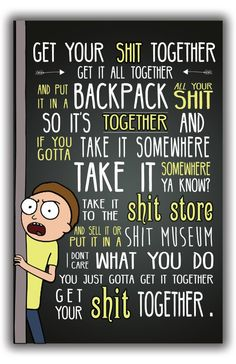 Rick and Morty Poster // Get Your Shit Together Poster // Posters // Adult Swim // Get Schwity // Funny Posters // Portal Gun Poster Rick And Morty Quotes, Rick And Morty Poster, Rick And Morty Meme, Get Schwifty, How To Get, Rick And Morty Drawing, Ricky Y Morty, Rick E, Funny Wallpapers