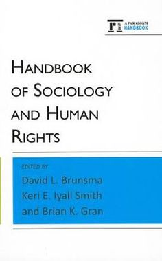Handbook of sociology and human rights - by David L. Brunsma : Paradigm Publishers, 2012. EBSCOhost ebook