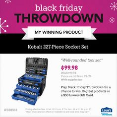 Enter Lowe's Black Friday Throwdown now for the chance to win 16 great products from Lowe's or a Lowe's Gift Card. #BFThrowdown NO PURCH NEC Ends 11:59PM ET 11/19/12