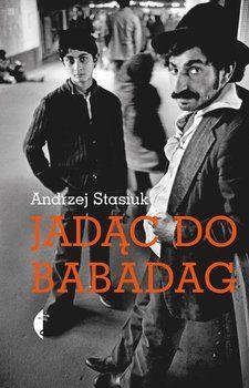 Jadąc do Babadag - Stasiuk Andrzej Books To Read, Adidas, Reading, Movies, Movie Posters, Geography, Pastor, Literatura, Films